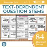 Text Dependent Question Stems! Close Reading, Literature C