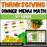 Thanksgiving Dinner Menu Math: Common Core Aligned Math Ce