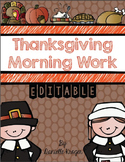 Thanksgiving Morning Work For Kindergarten (Editable)