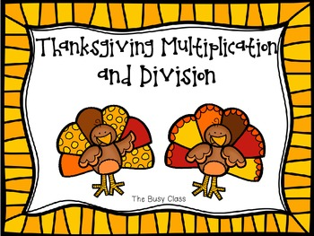 Thanksgiving Multiplication and Division