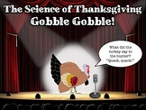 Thanksgiving Science - Gobble Gobble!!!