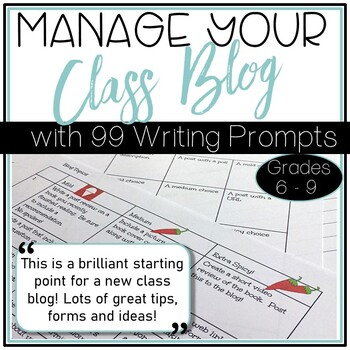 Manage a Class Blog:  Tips, Forms, 99 Prompts to help Run