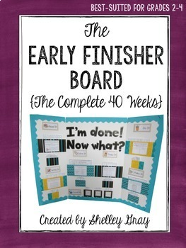 The {Grades 2-4} Early Finisher Board: The Complete 40 Weeks