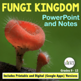 The Fungi: PowerPoint and Notes for Teacher and Student