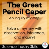 The Great Pencil Caper an Observation and Inference Inquir