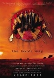 The Lakota Way:Stories and Lessons for Living by J. M. Mar
