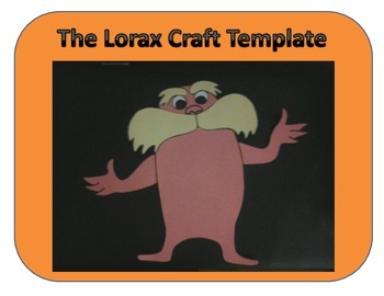 The Lorax Craft Template( Dr. Suess) and worksheet