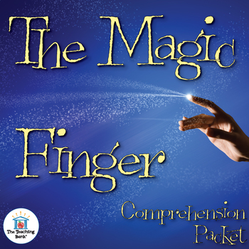 The Magic Finger Comprehension Packet