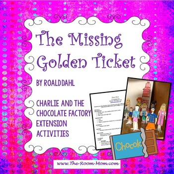 The Missing Golden Ticket Activities by Dahl (Charlie and