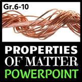 The Properties of Matter - PowerPoint {Editable}