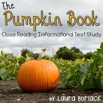 The Pumpkin Book ~ Close Reading Informational Text Study