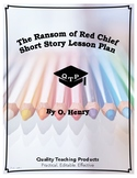 The Ransom of Red Chief O. Henry Lesson Plan, worksheets,
