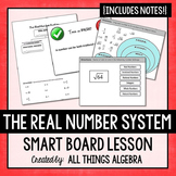 Real Number System:  Notes & Interactive Smart Notebook Lesson