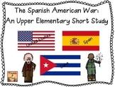 The Spanish American War:  An Upper Elementary Short Study