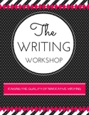The Writing Workshop: Raising The Quality of Narrative Writing