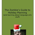 The Zombie's Guide to Holiday Planning and learning about
