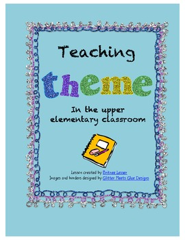 Theme Unit for Upper Grades - Common Core Aligned