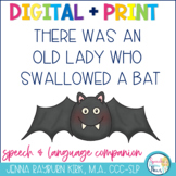 There Was an Old Lady Who Swallowed A Bat: Speech & Langua