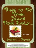 Things to Do When You Are Done!