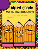 Third Grade Guided Reading Lesson Plan Book-  Aligned to t