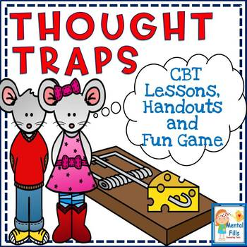 Thought Traps: Cognitive Behavioral (CBT) Activities for Depression and Anxiety