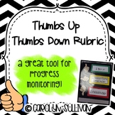 Thumbs Up, Thumbs Down Rubric for Progress Monitoring!
