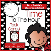 Time To The Hour Task Cards and Recording Sheet