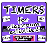 Timers for Classroom Activities! Embed into PowerPoints! I