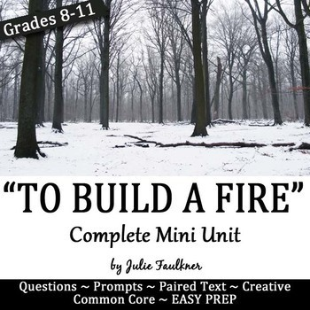 To Build a Fire Short Story Unit -Nonfiction Paired Text,