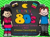 Totally 80's:  Math and Literacy Centers to Celebrate the