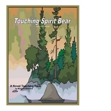 Touching Spirit Bear Novel Study Teaching Guide