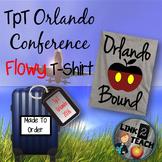 TpT Orlando Bound Flowy T-Shirt