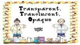 Transparent, Translucent, Opaque Powerpoint