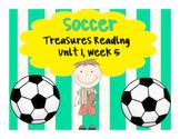 Treasures Reading Resources Unit 1, Week 5 (Soccer)