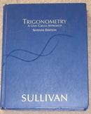 Trigonometry: A Unit Circle Approach by Michael Sullivan, 2005