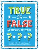 True or False? (Vocabulary Activities)