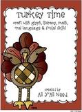 Turkey Time:  Craft, Glyph, Literacy Centers, Math Centers