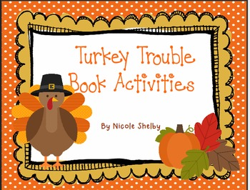 Turkey Trouble-Thanksgiving Reading and Writing Unit