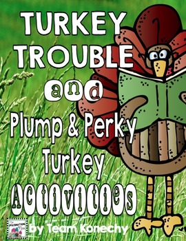 Turkey Trouble and A Plump and Perky Turkey