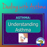 Asthma: Understanding Asthma PowerPoint