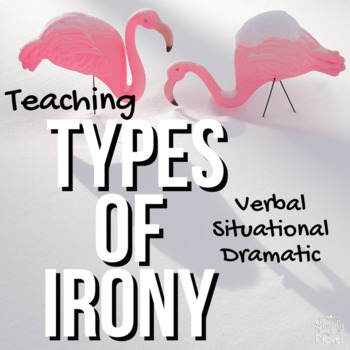 Verbal, Situational, and Dramatic Irony {FREE}