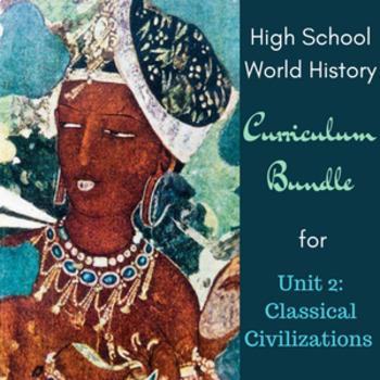 Unit 2 Curriculum Bundle for World History (Classical Civi