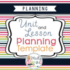 Unit and Lesson Planning Template *NOW EDITABLE*