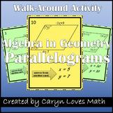 Using Algebra in Geometry-Parallelogram Walk-Around Activity