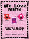 Valentine Math - We Love Math! - Valentine Themed Math Activities