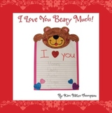 Valentine's Day Craft: I Love You Beary Much Writing Activ