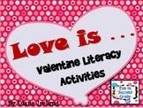 Valentine's Day-Love Is-Literacy Activities