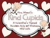 "Valentine's Random Acts of Kindness Mini-Unit: ""Kind Cupids"""