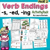 Verb Endings -s, -ed, -ing PART 2 {Activity Pack}