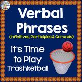 Verbal Phrases (Infinitives, Participles & Gerunds) Trashk